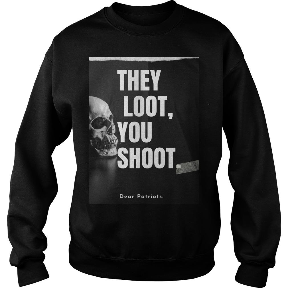 Skull They Loot You Shoot Dear Patriots Sweater