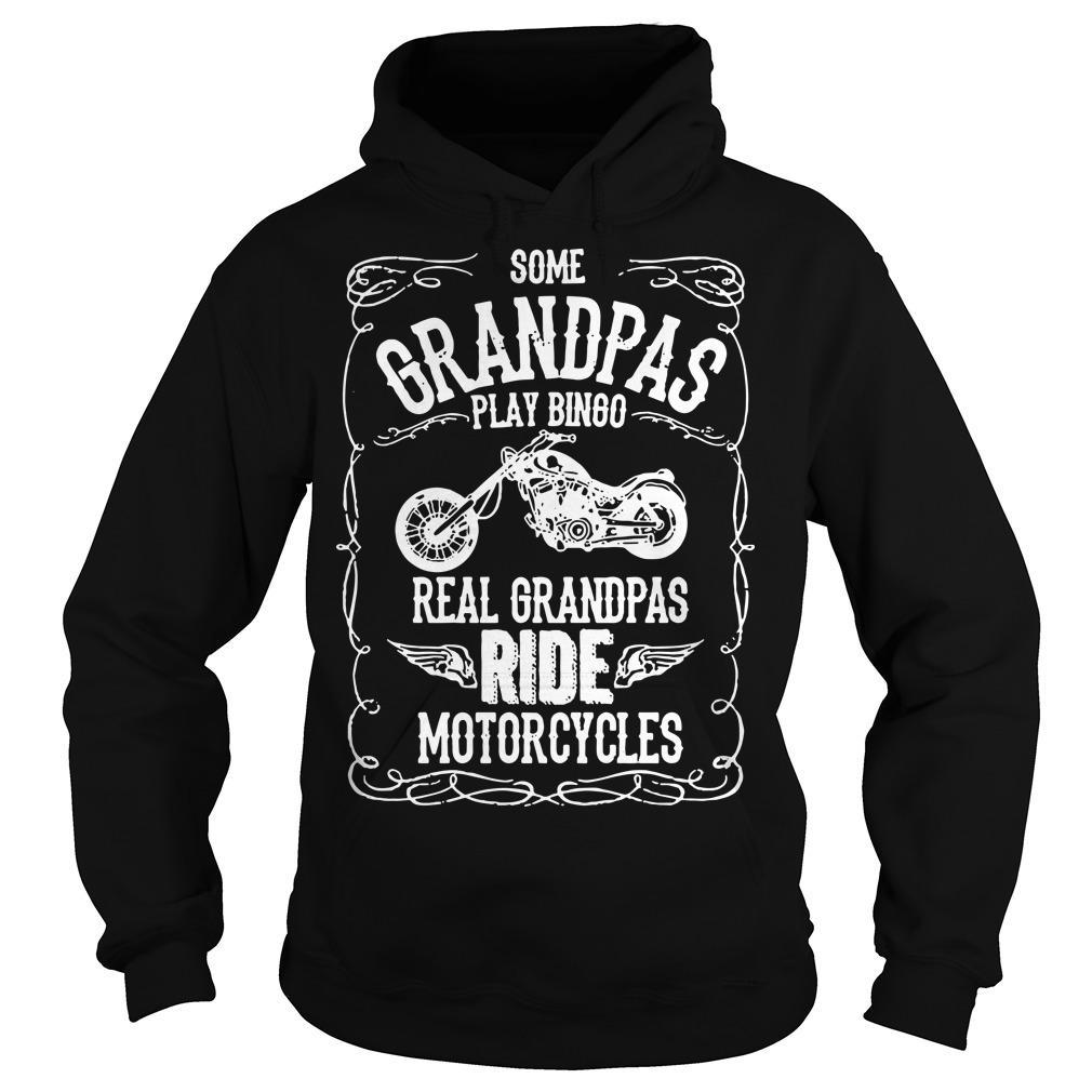 Some Grandpas Play Bingo Real Grandpas Ride Motorcycles Hoodie