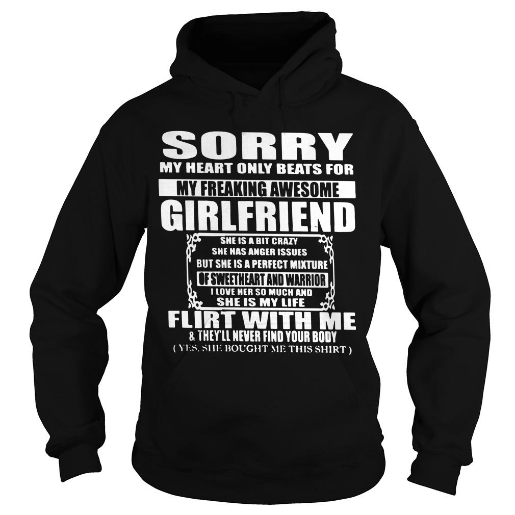 Sorry My Heart Only Beats For My Freaking Awesome Girlfriend Hoodie
