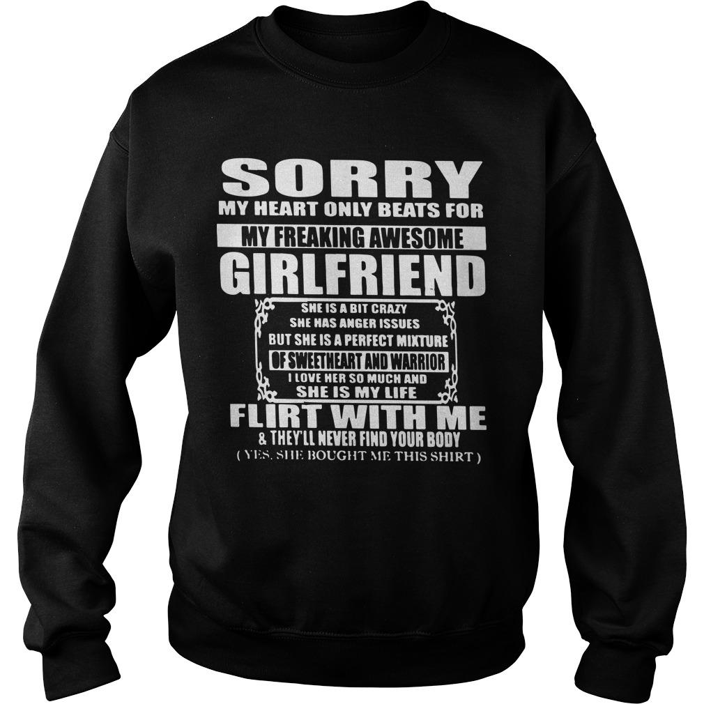 Sorry My Heart Only Beats For My Freaking Awesome Girlfriend Sweater