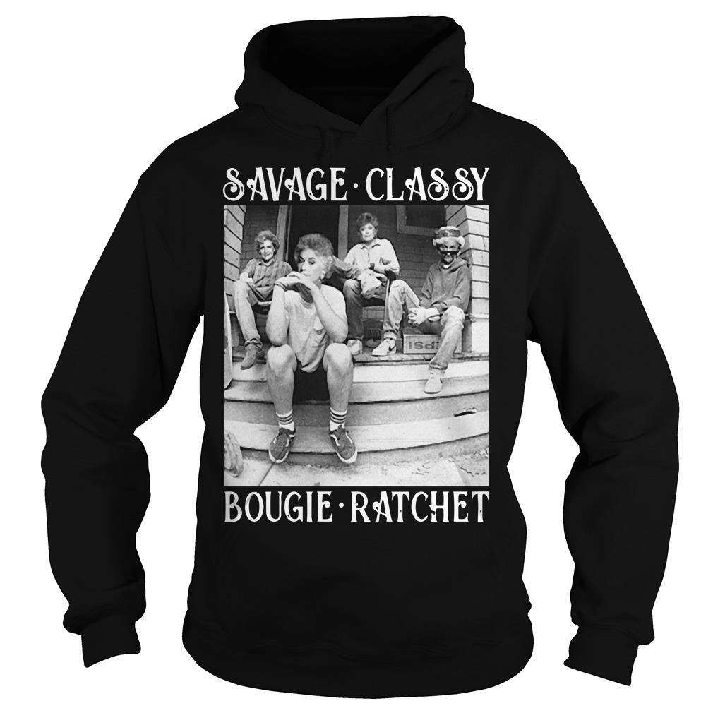 The Golden Girl Savage Classy Bougie Ratchet Hoodie