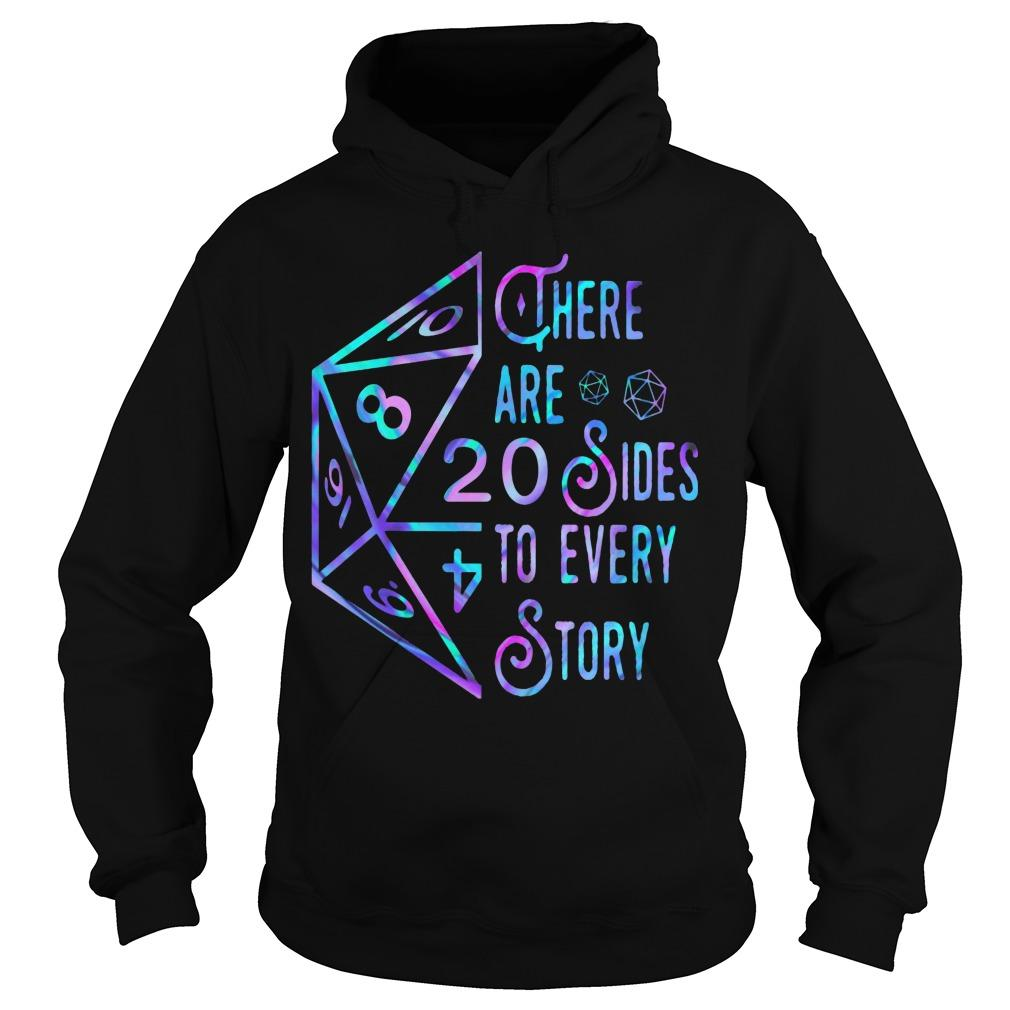 There Are 20 Sides To Every Story Hoodie