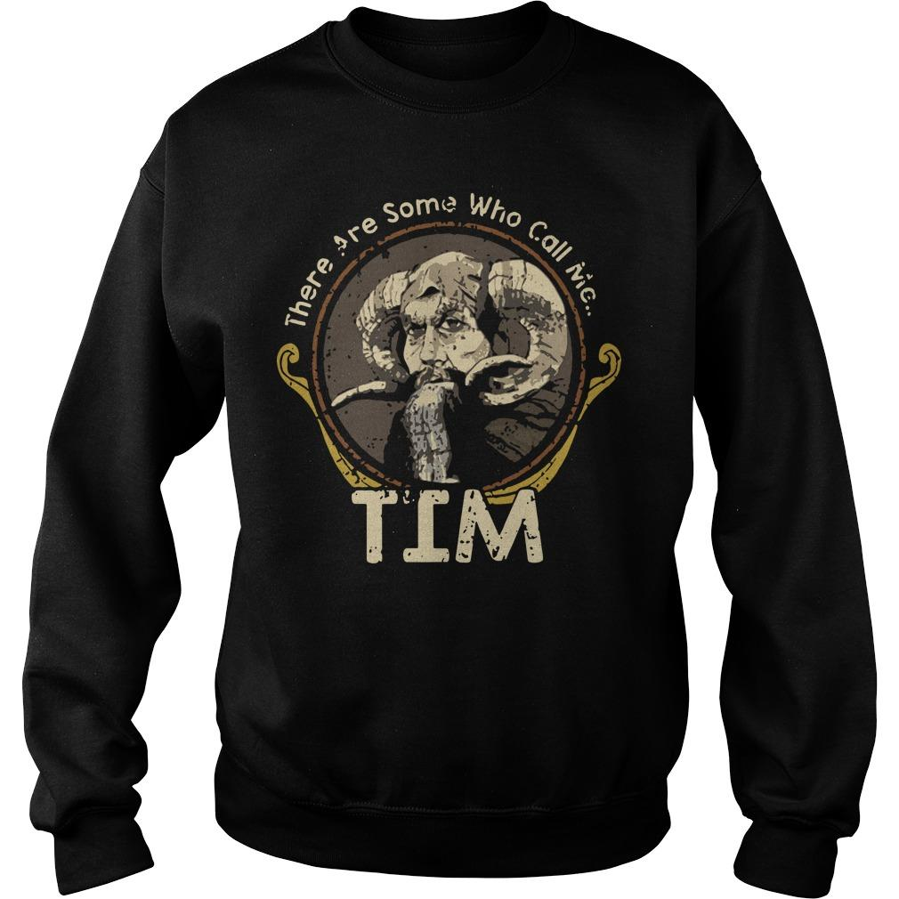 There Are Some Who Call Me Tim Sweater