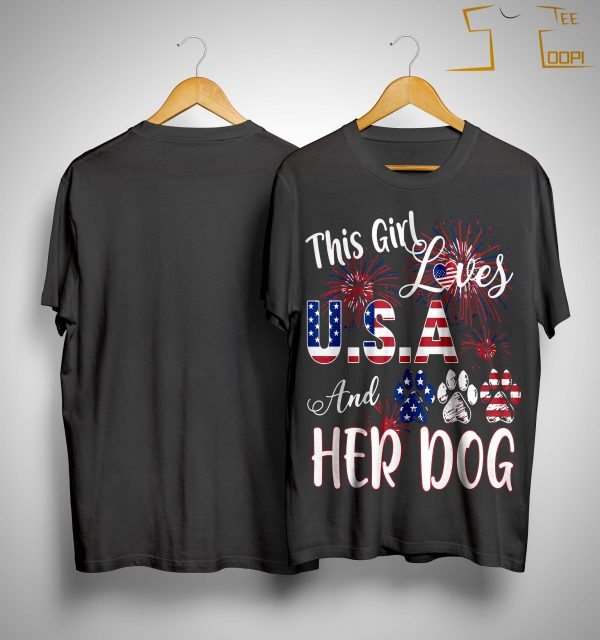 This Girl Loves Usa And Her Dog Shirt