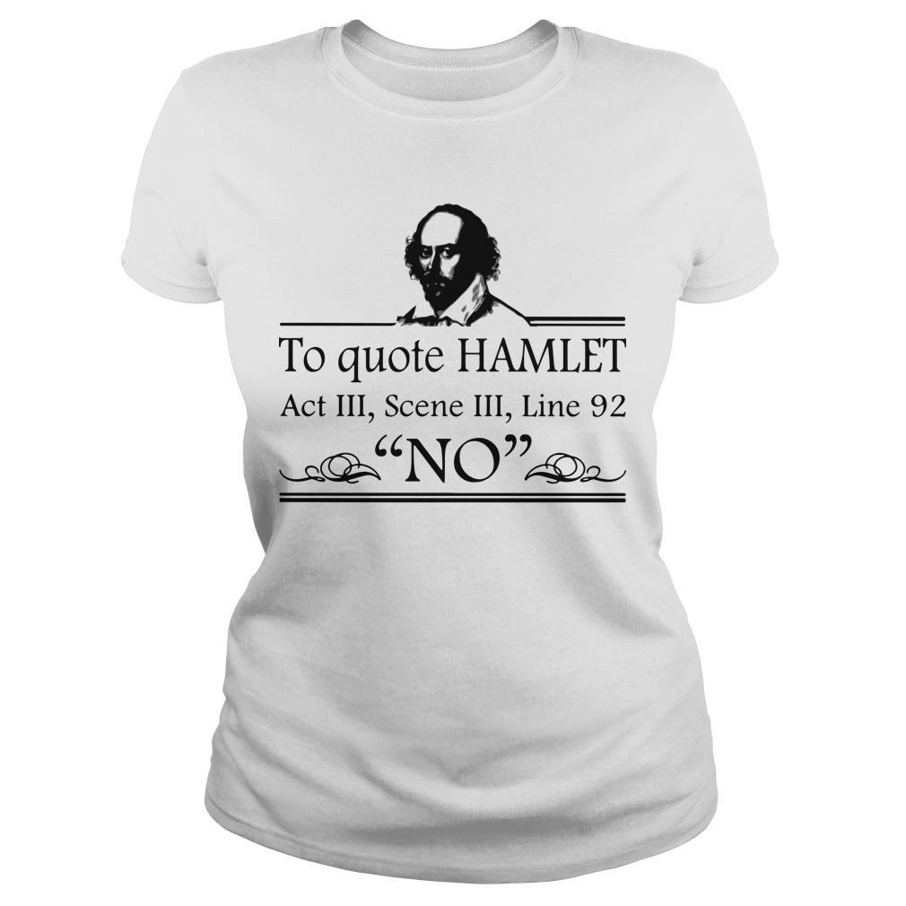 To Quote Hamlet Act III Scene III Line 92 No Longsleeve
