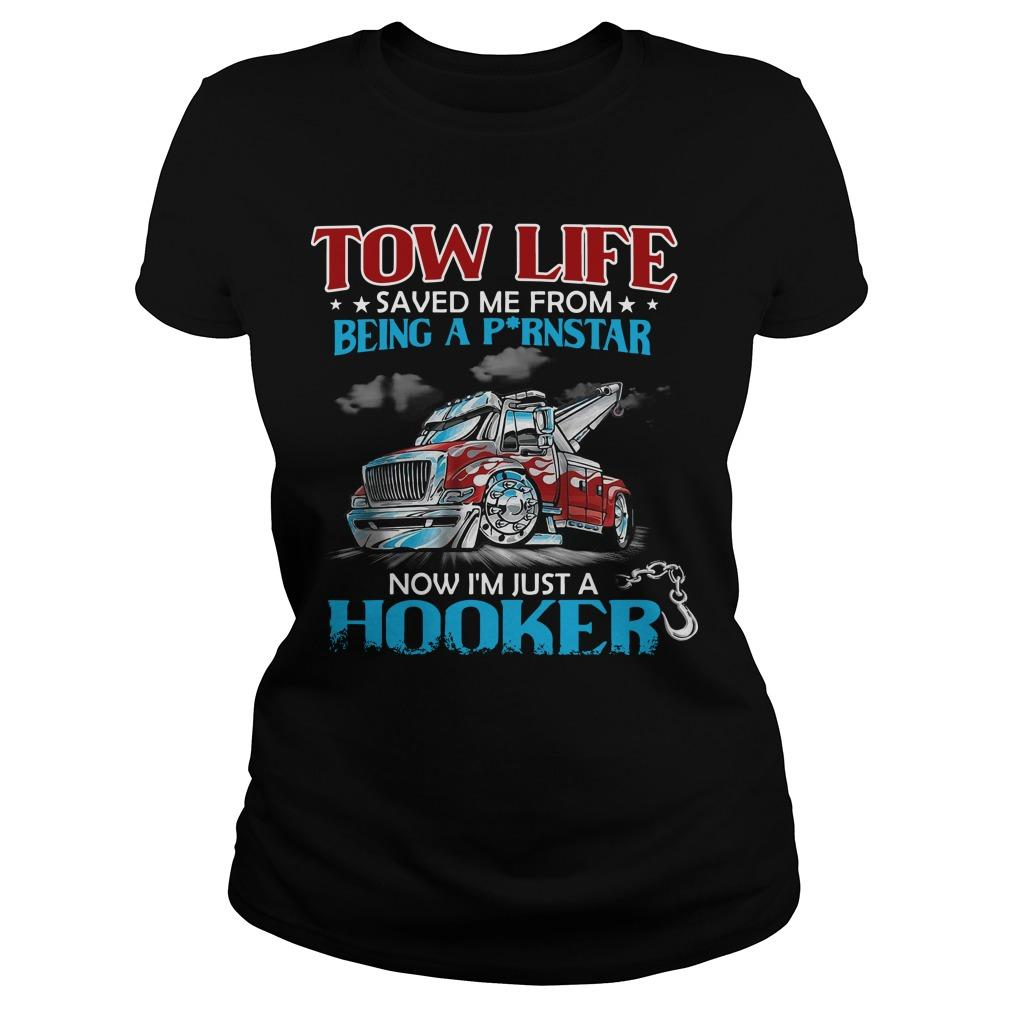 Tow Life Saved Me From Being A Pornstar Now I'm Just A Hooker Longsleeve