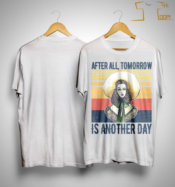 Vintage After All Tomorrow Is Another Day Shirt