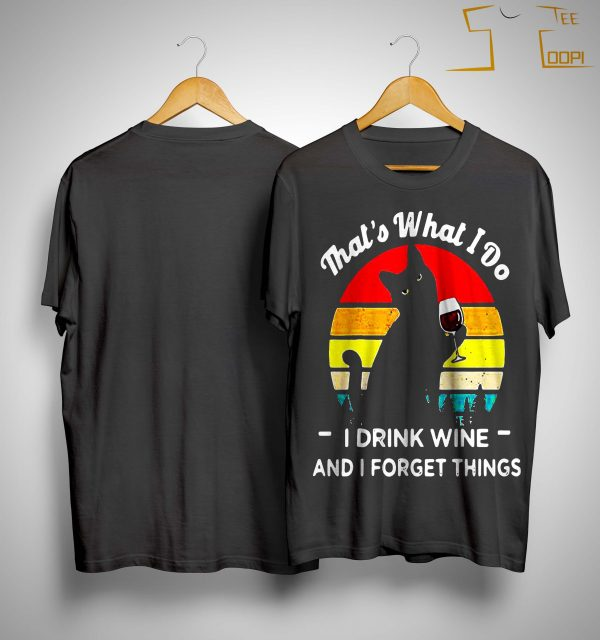 Vintage Black Cat That's What I Do I Drink Wife And I Forget Things Shirt