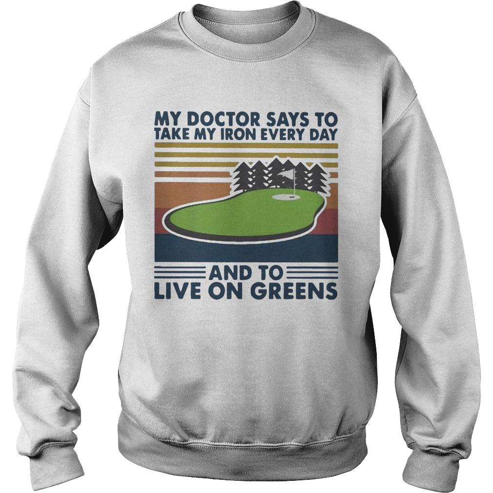 Vintage Golf My Doctor Says To Take My Iron Every Day Live On Greens Sweater