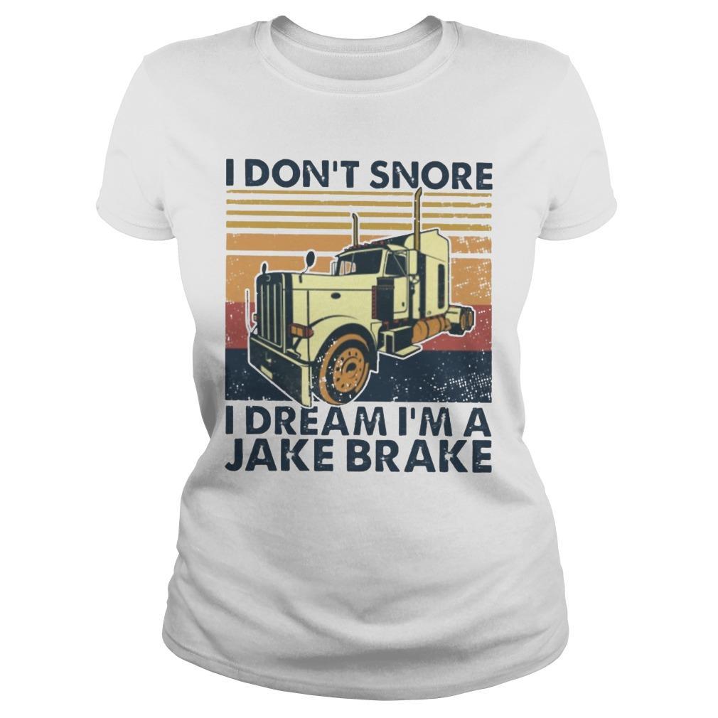 Vintage I Don't Snore I Dream I'm A Jake Brake Longsleeve