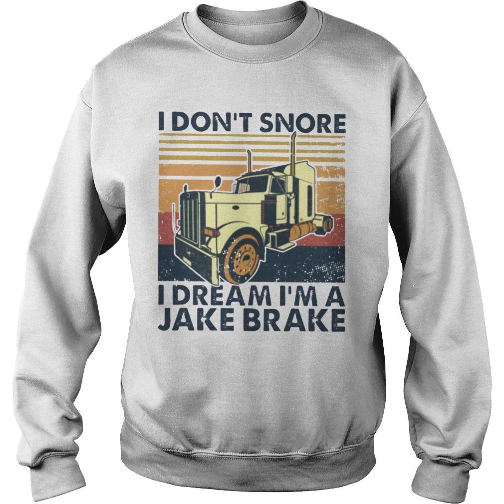 Vintage I Don't Snore I Dream I'm A Jake Brake Sweater