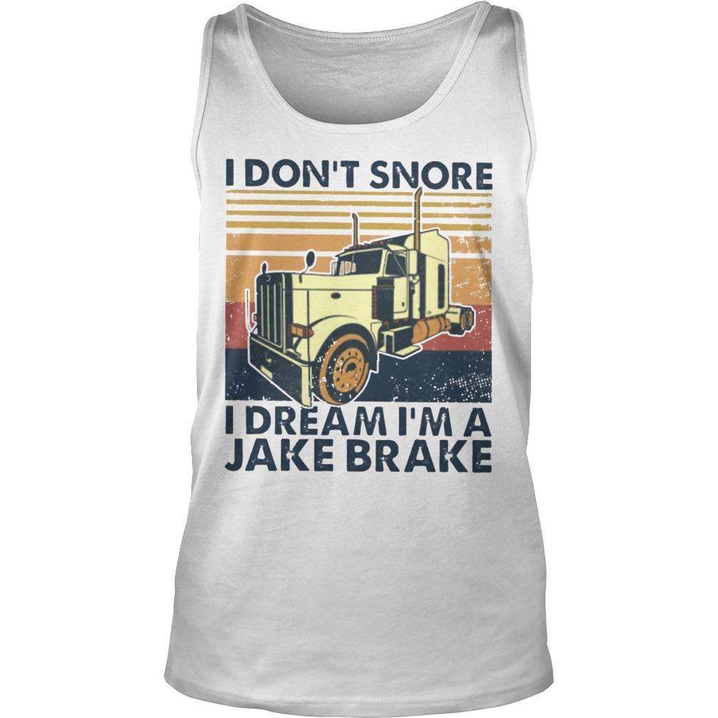 Vintage I Don't Snore I Dream I'm A Jake Brake Tank Top