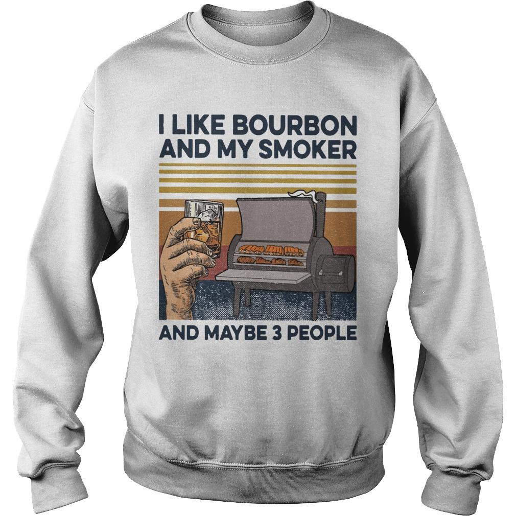 Vintage I Like Bourbon And My Smoker And Maybe 3 People Sweater