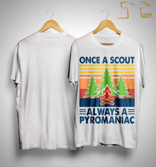 Vintage Once A Scout Always A Pyromaniac Shirt