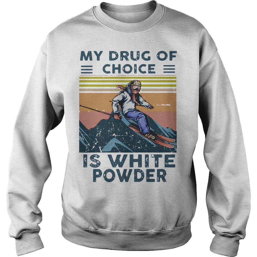 Vintage Snowboarding My Drug Of Choice Is White Powder Sweater