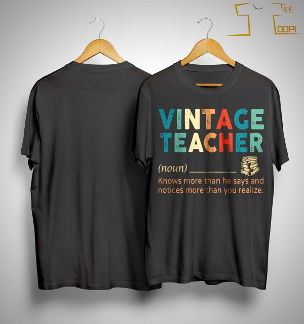 Vintage Teacher Knows More Than He Says Shirt
