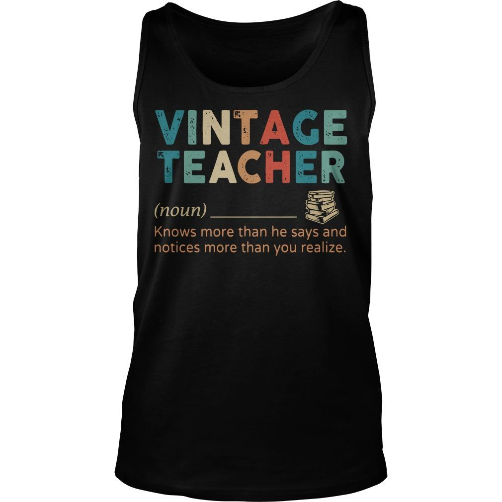Vintage Teacher Knows More Than He Says Tank Top