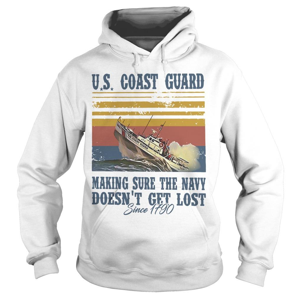 Vintage Us Coast Guard Making Sure The Navy Doesn't Get Lost Hoodie