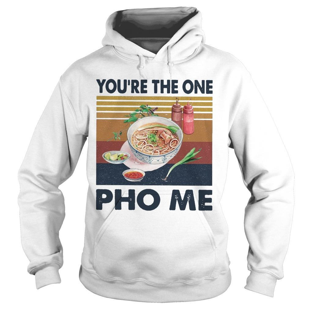 Vintage You're The One Pho Me Hoodie