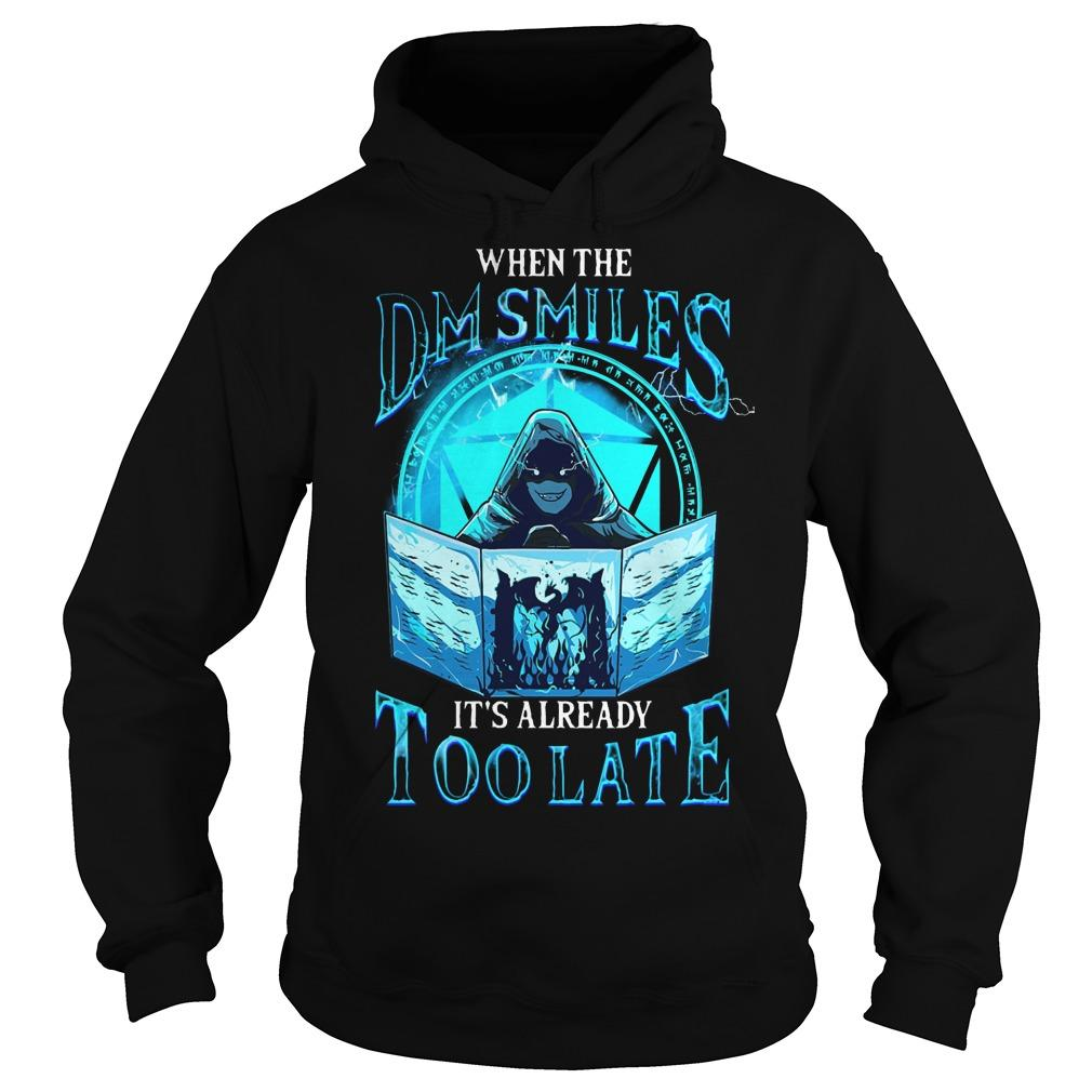 When The Dm Smiles It's Already Too Late Hoodie