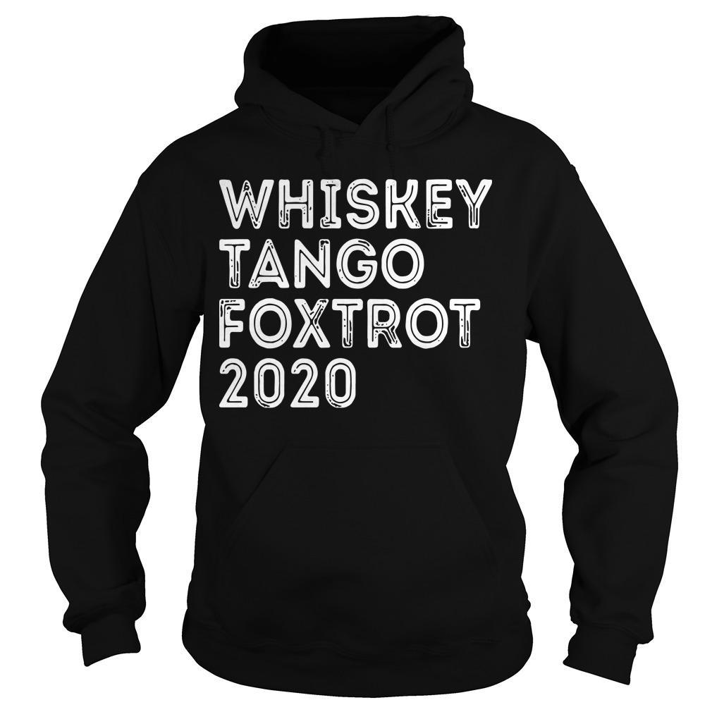 Whiskey Tango Foxtrot 2020 Hoodie