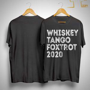 Whiskey Tango Foxtrot 2020 Shirt