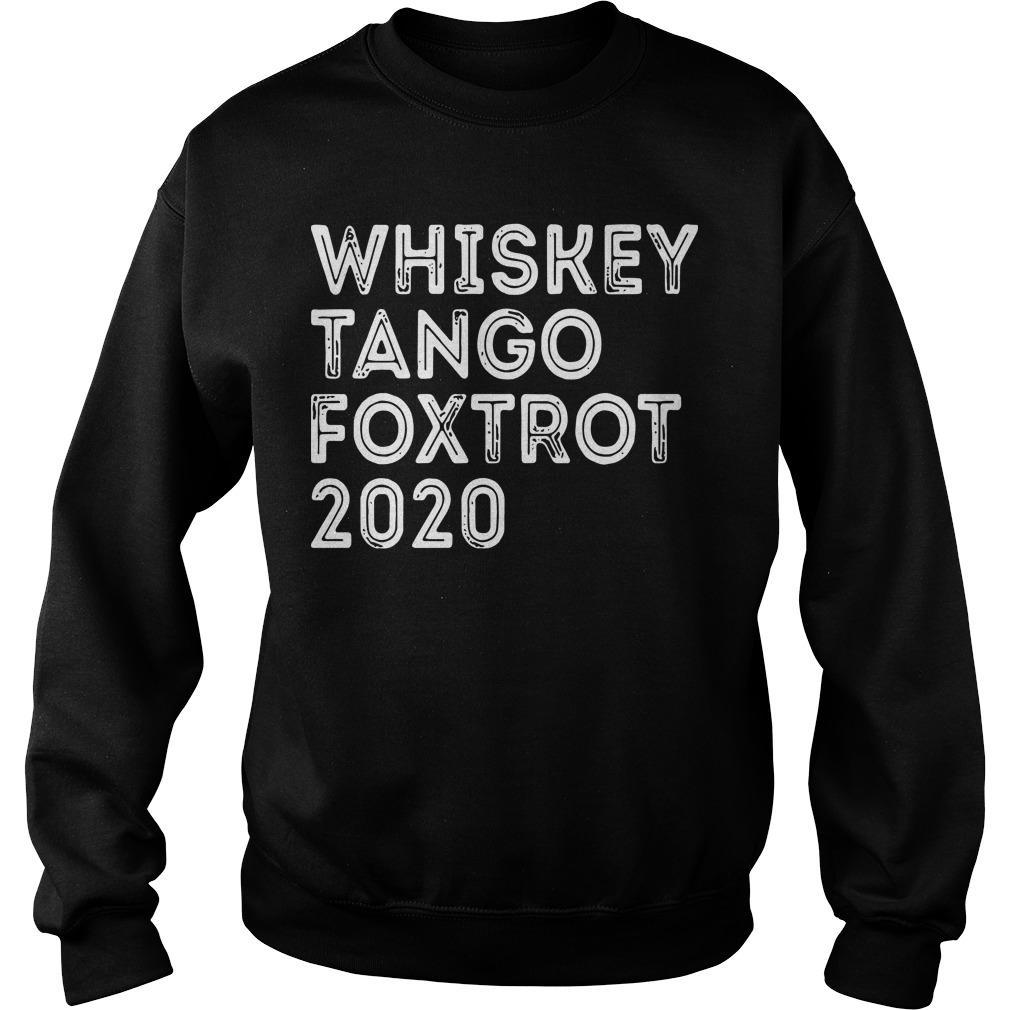 Whiskey Tango Foxtrot 2020 Sweater