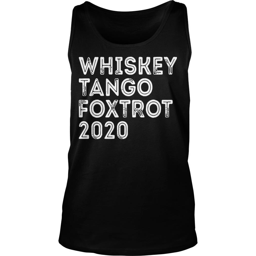 Whiskey Tango Foxtrot 2020 Tank Top
