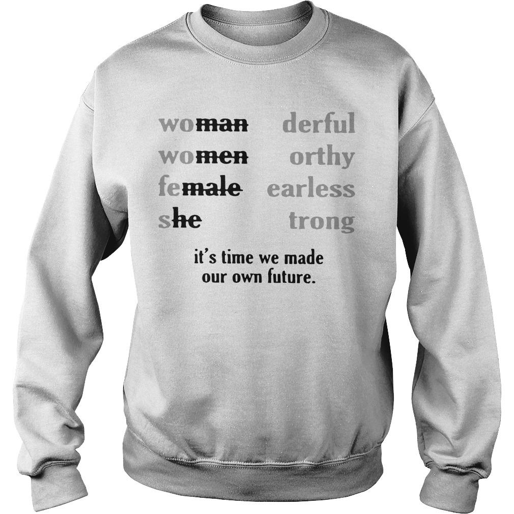 Woman Wonderful Women Worthy Female Fearless She Strong Sweater