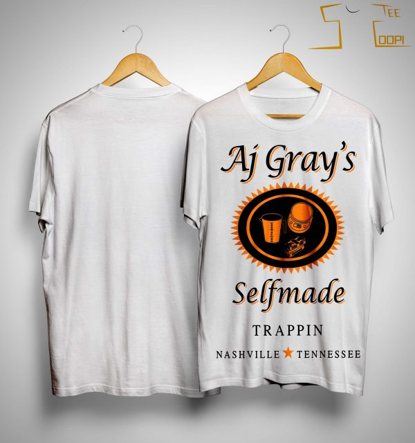 AJ Gray's Selfmade Trappin Nashville Tennessee Shirt