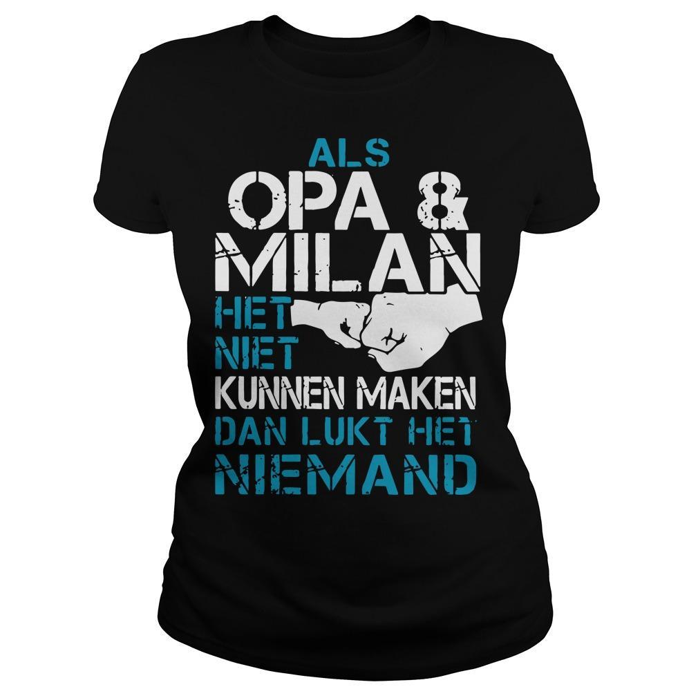 Als Opa And Milan Het Niet Kunnen Maken Dan Lukt Het Niemand Longsleeve