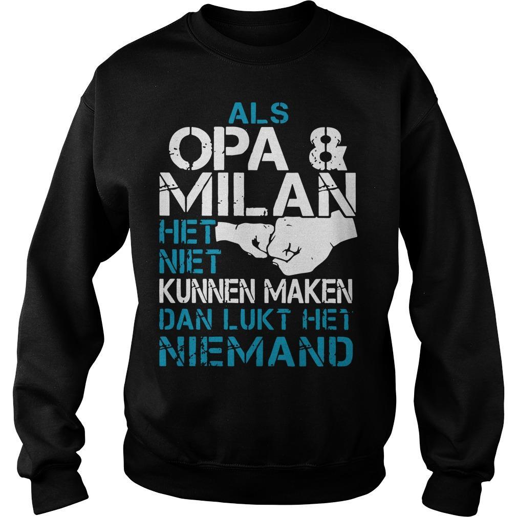 Als Opa And Milan Het Niet Kunnen Maken Dan Lukt Het Niemand Sweater