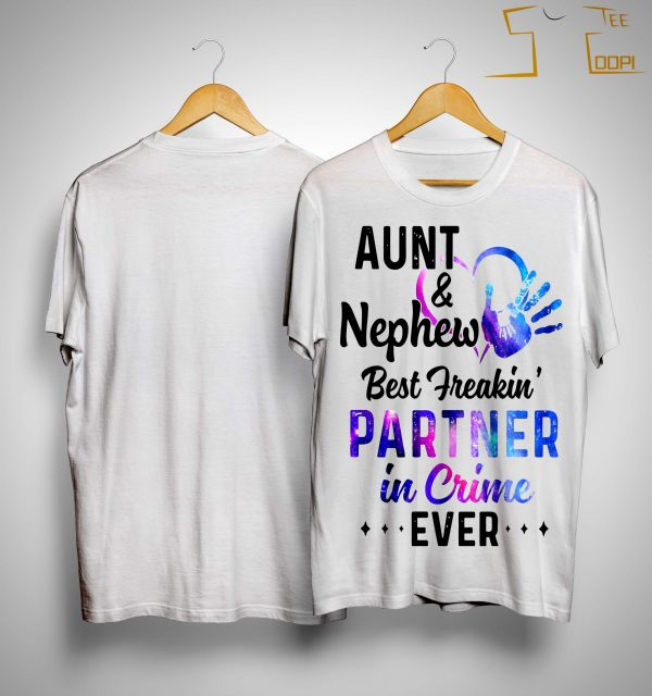 Aunt And Nephew Best Freakin' Partner In Crime Ever Shirt