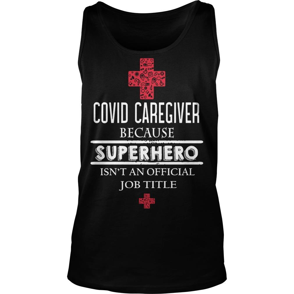 Covid Caregiver Because Superhero Isn't An Official Job Title Tank Top