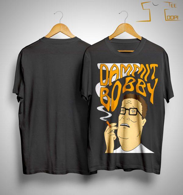 Dammit Bobby Shirt