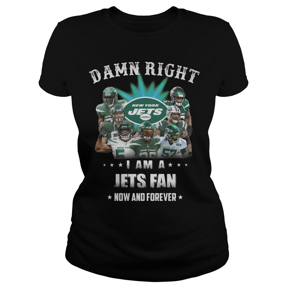 Damn Right I Am A Jets Fan Now And Forever Longsleeve