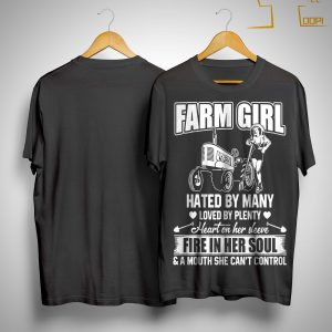 Farm Girl Hated By Many Loved By Plenty Heart On Her Sleeve Shirt