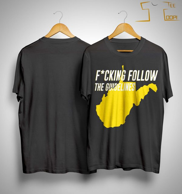 Fucking Follow The Guidelines Shirt