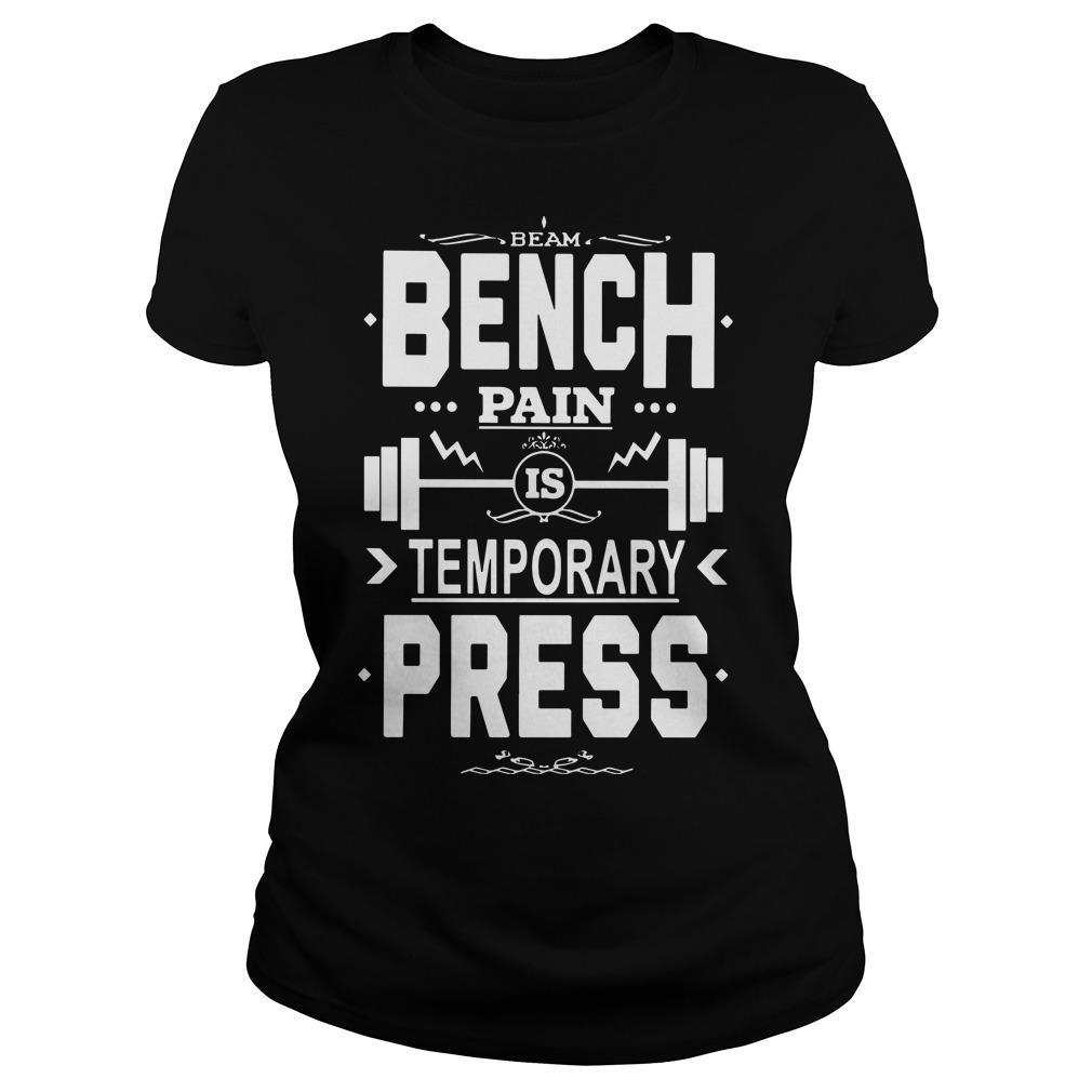 I Beam Bench Pain Is Temporary Press Bench Press Longsleeve