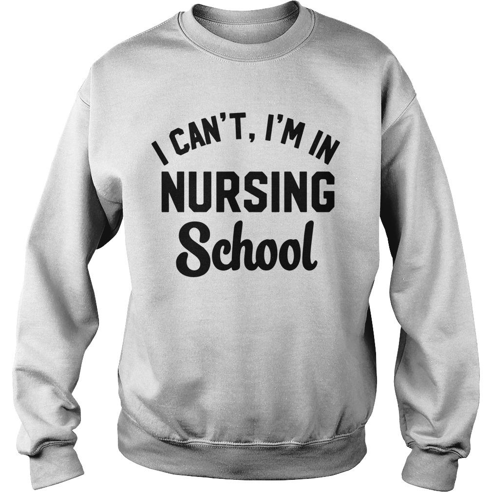 I Can't I'm In Nursing School Sweater