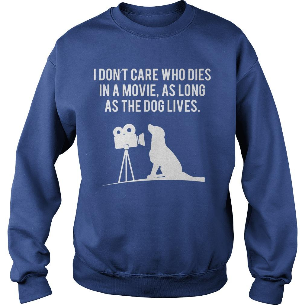 I Don't Care Who Dies In A Movie As Long As The Dog Lives Sweater