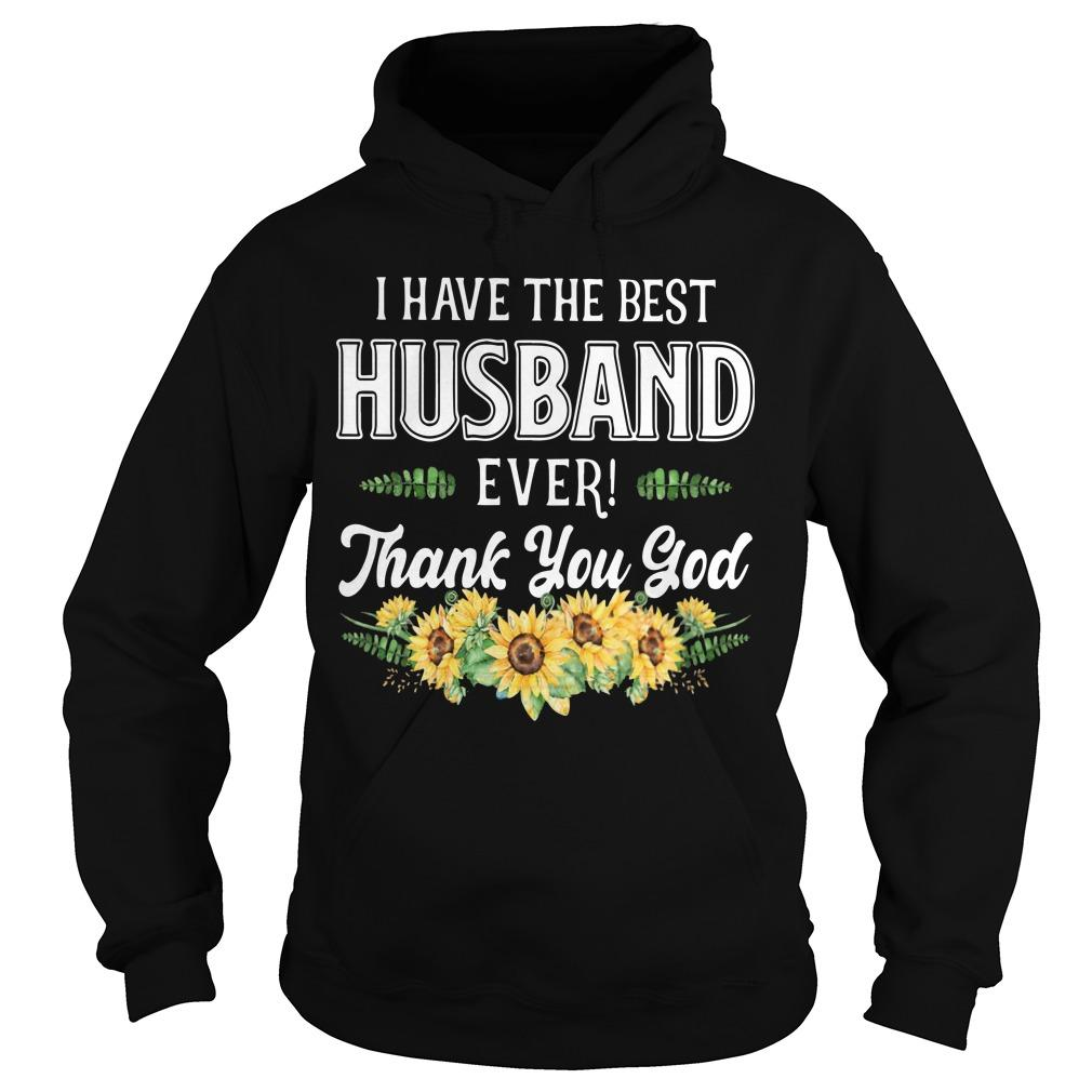 I Have The Best Husband Ever Thank You God Hoodie
