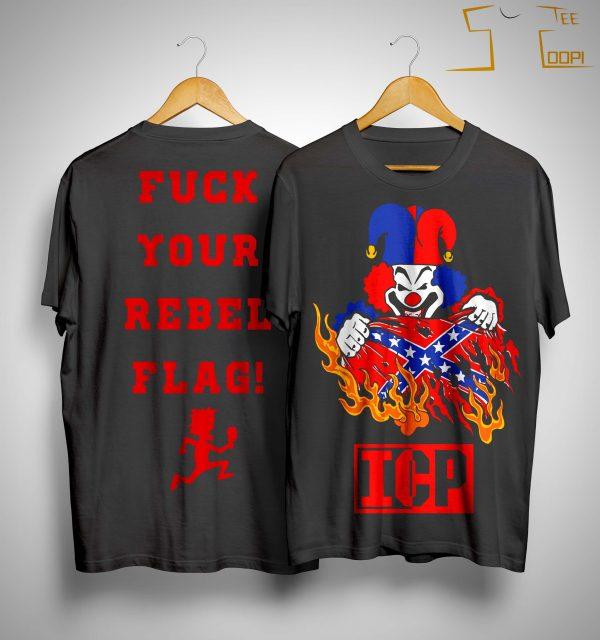 Icp Fuck Your Rebel Flag Shirt