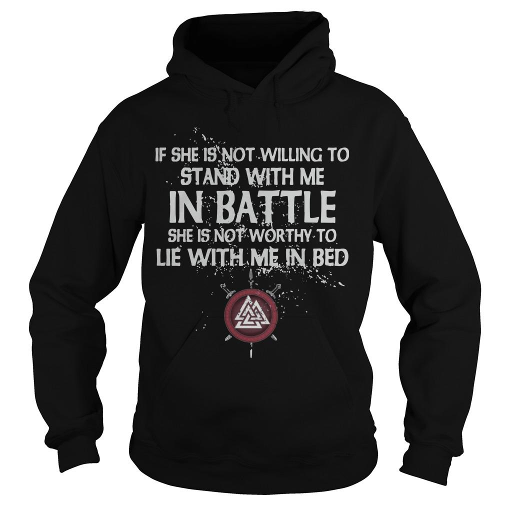 If She Is Not Willing To Stand With Me In Battle Hoodie