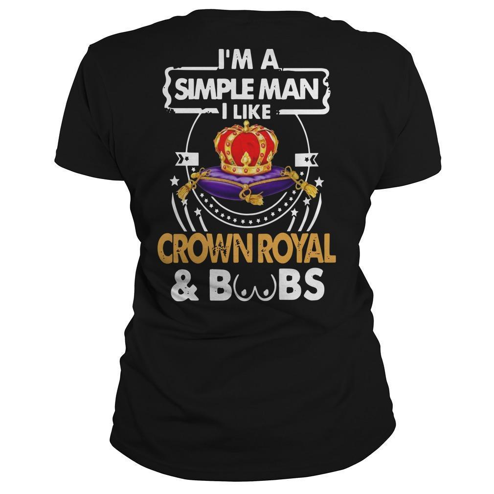 I'm A Simple Man I Like Crown Royal And Boobs Longsleeve