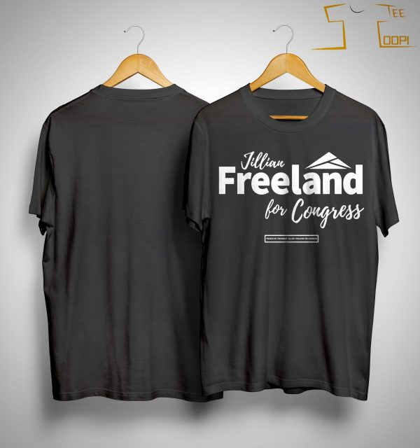 Jillian Freeland For Congress Shirt