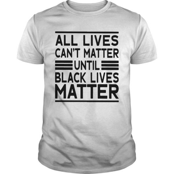 Journei Brockman All Lives Cant Matter Until Black Lives Matter Shirt
