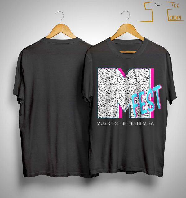 M Fest Musikfest Bethlehem Pa Shirt