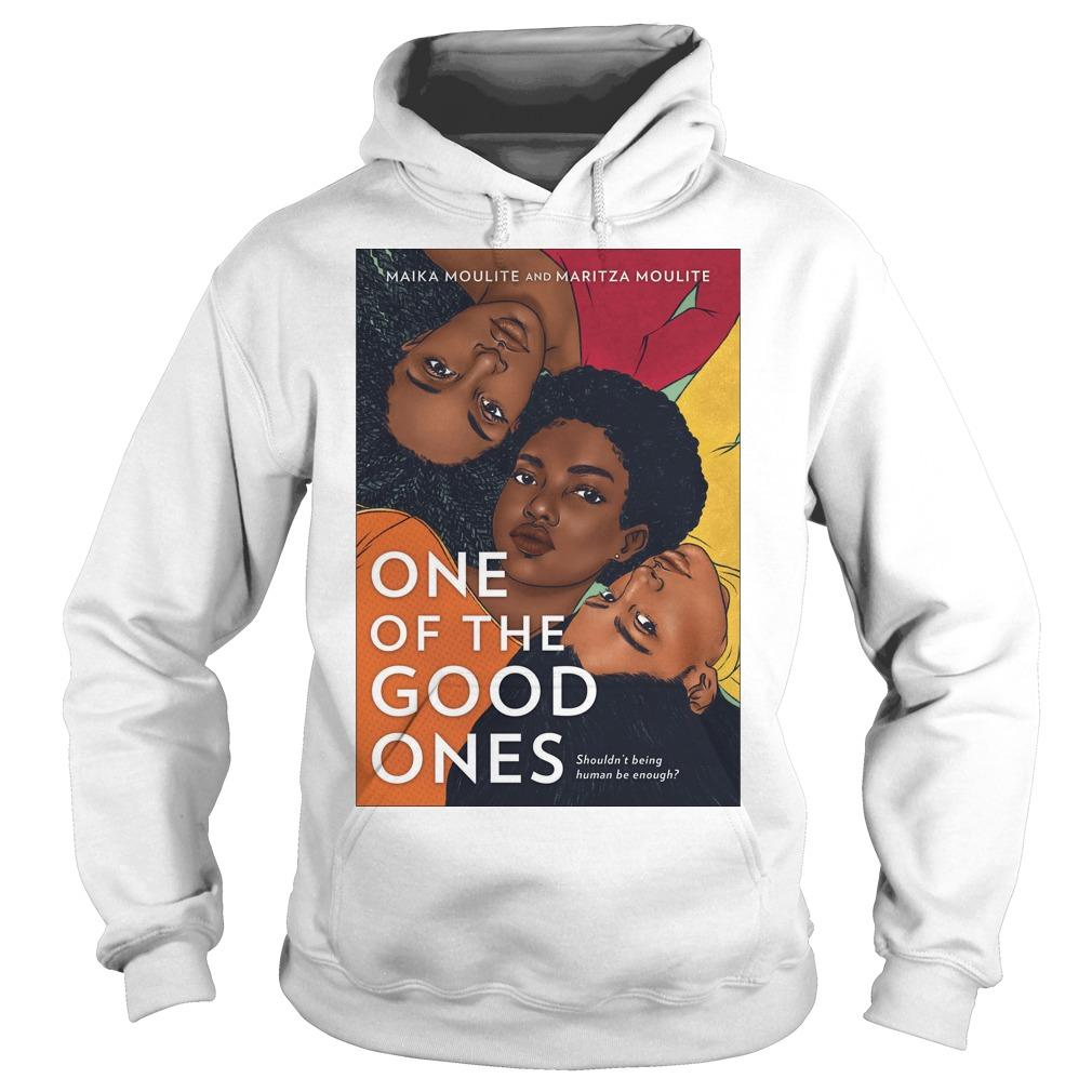 Maika Moulite And Maritza Moulite One Of The Good Ones Hoodie