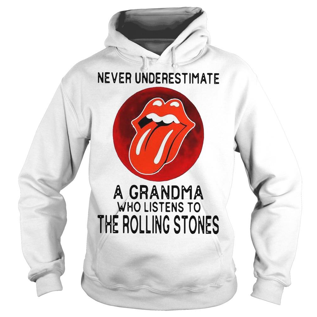 Never Underestimate A Grandma Who Listens To The Rolling Stones Hoodie